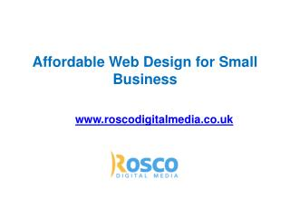 Affordable Web Design for Small Business - www.roscodigitalmedia.co.uk