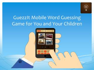 GuezzIt Mobile Word Guessing Game for You and Your Children