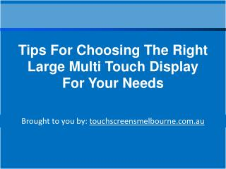 Tips For Choosing The Right Large Multi Touch Display For Your Needs