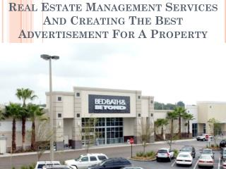 Real Estate Management Services And Creating The Best Advertisement For A Property