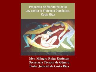 Msc. Milagro Rojas Espinoza Secretaria T cnica de G nero Poder Judicial de Costa Rica