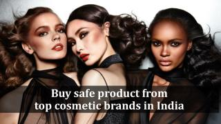 Buy safe product from top cosmetic brands in India