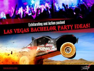 Exhilarating and Action packed Las Vegas Bachelor Party Ideas!