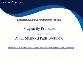 Residential Flats at Proplarity Pratham Amar Shaheed Path Lucknow