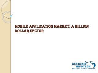 Mobile Application Market: A Billion Dollar Sector