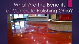 What Are the Benefits of Concrete Polishing Ohio?