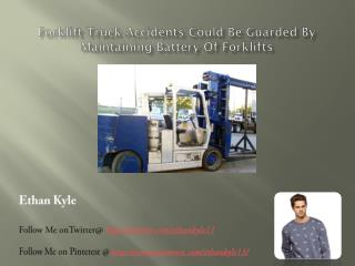 Determine what OSHA said to help minimize accidents when making use of forklift trucks