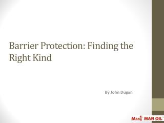 Barrier Protection - Finding the Right Kind