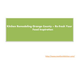 Kitchen Remodeling Orange County – Re-fresh Your Food Inspiration