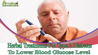 Herbal Treatments For Type 2 Diabetes To Lower Blood Glucose Level