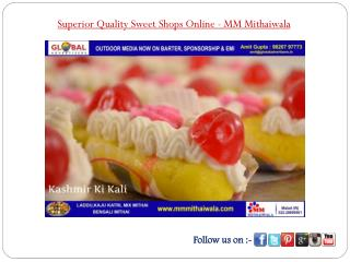 Superior Quality Sweet Shops Online - MM Mithaiwala