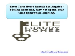 Short Term Home Rentals Los Angeles – Feeling Homesick, Why Not Spend Your Time Somewhere Exciting?