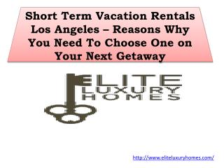 Short Term Vacation Rentals Los Angeles – Reasons Why You Need To Choose One on Your Next Getaway