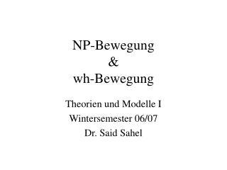 NP-Bewegung  wh-Bewegung