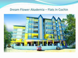 Dream Flower Akademia - Flats in Cochin