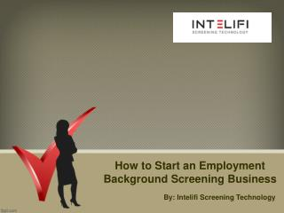 How to Start an Employment Background Screening Business