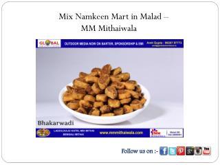 Mix Namkeen Mart in Malad - MM Mithaiwala
