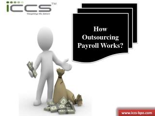 How Outsourcing Payroll Works - www.iccs-bpo.com