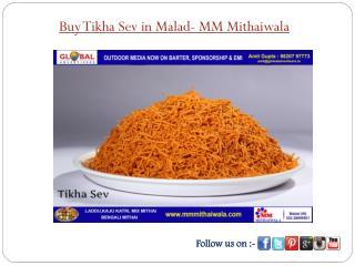 Buy Tikha Sev in Malad - MM Mithaiwala