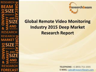 Global Remote Video Monitoring Market Size, Growth, Industry Trends, Forecasts 2015