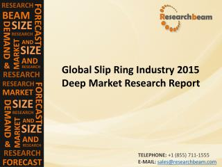 Global Slip Ring Market Size, Growth, Industry Trends, Forecasts 2015