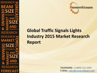 Global Traffic Signals Lights Market Size, Growth, Industry Trends, Forecasts 2015