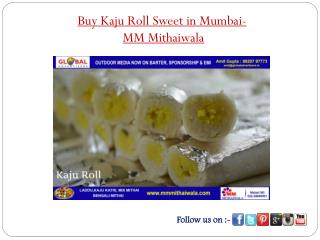 Buy Kaju Roll Sweet in Mumbai - MM Mithaiwala