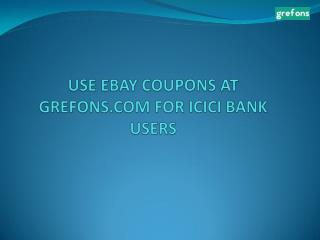 Ebay coupons for ICICI bank users