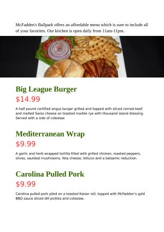 McFadden's Ballpark offers an affordable menu which is sure to include all of your favorites.