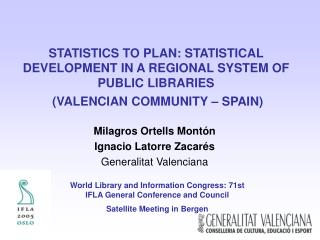 STATISTICS TO PLAN: STATISTICAL DEVELOPMENT IN A REGIONAL SYSTEM OF PUBLIC LIBRARIES  VALENCIAN COMMUNITY   SPAIN