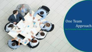One Team Approach - Key for Complex Project Management