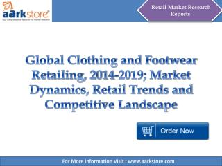 Global Clothing and Footwear Retailing, 2014-2019 - Aarkstore.com