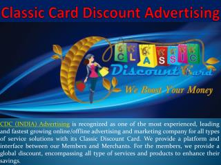 We are offered to Delhi Discount Card Advertising