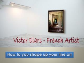 Victor Elars - How to make your interior extraordinary without changing all your furniture