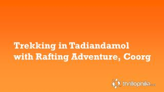 Trekking In Tadiandamol With Rafting Adventure, Coorg