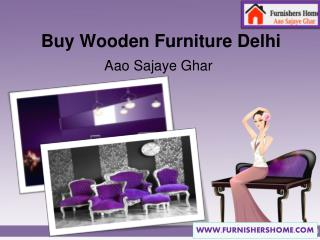 Buy Wooden Furniture Delhi