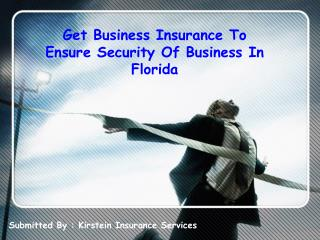 Get Business Insurance To Ensure Security Of Business In Florida