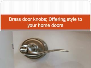Brass door knobs; offering style to your home doors