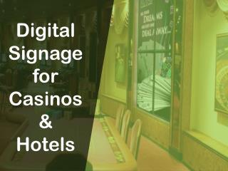 Digital Signage for Casinos & Hotels