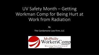 UV Safety Month – Getting Workman Comp for Being Hurt at Work from Radiation