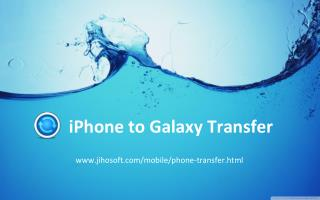 iPhone to Galaxy: Transfer iPhone Data to Galaxy S6/S5/Note 5/Note 4/Note Edge