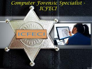 Computer forensic specialist - icfeci