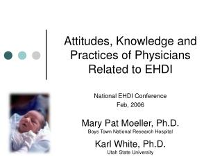 Attitudes, Knowledge and Practices of Physicians Related to EHDI