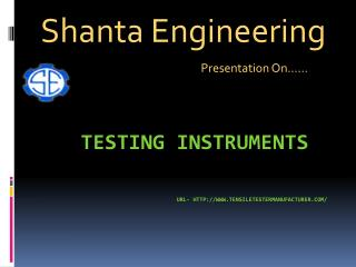 Tensile Testing Machine | Shanta Engineering