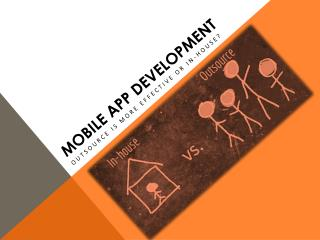 Mobile App: In-house Development or outsource to Externals?