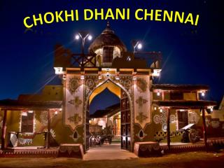 Chokhi Dhani Chennai – Find Address, Images