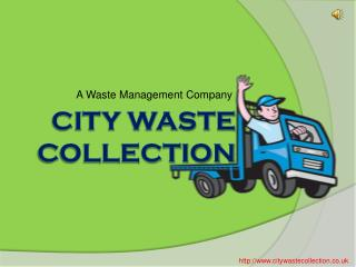 City Waste Collection- For Prompt and Cheap Waste Collection Service