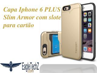 Capa Iphone 6 PLUS Slim Armor com slote para cartão