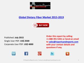 Global Dietary Fiber Market Trends, Challenges and Growth Drivers Analysis to 2019
