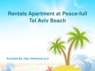 Rentals Apartment at Peace-full Tel Aviv Beach
